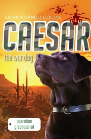 Caesar the War Dog 04: Operation Green Parrot
