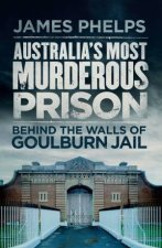 Australias Most Murderous Prison Behind the Walls of Goulburn Jail