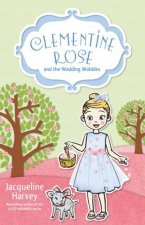 Clementine Rose and the Wedding Wobbles