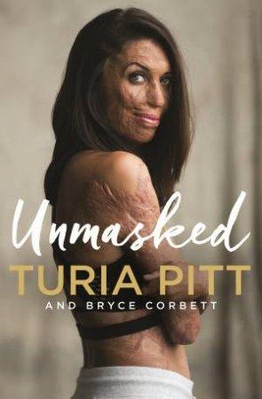 Unmasked by Turia Pitt & Bryce Corbett