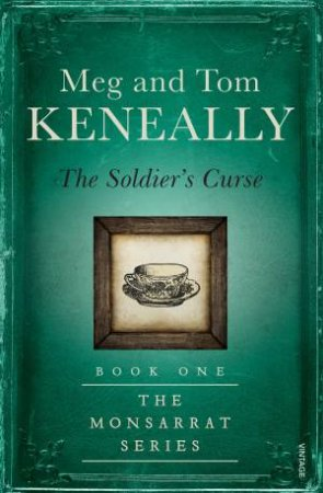 The Soldier's Curse by Meg Keneally & Tom  Keneally