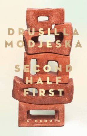 Second Half First by Drusilla Modjeska