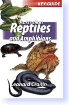 The Key Guide Reptiles & Amphibians by Leonard Cronin