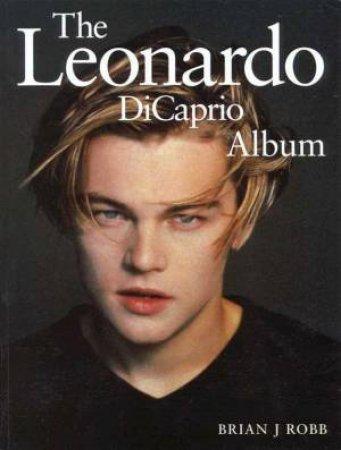 The Leonardo DiCaprio Album by Brian J Robb