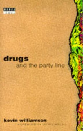 Drugs & the Party Line by Kevin Williamson