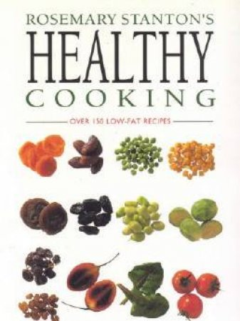 Rosemary Stanton's Healthy Cooking by Rosemary Stanton