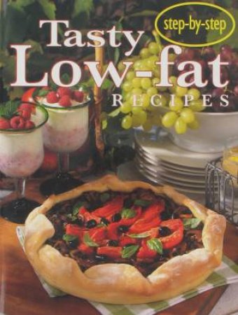 Step-by-Step: Tasty Low-Fat Recipes by Various