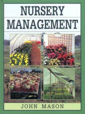 Nursery Management by John Mason