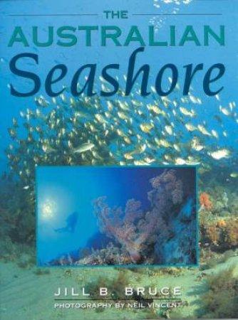 The Australian Seashore by Jill B Bruce & Neil Vincent