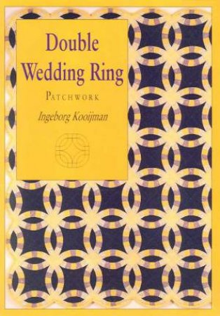 Double Wedding Ring Patchwork by Ingeborg Kooijman