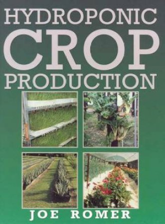 Hydroponic Crop Production by Joe Romer