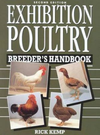Exhibition Poultry Breeders Handbook by Rick Kemp