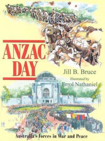 Anzac Day by Jill B Bruce & Errol Nathaniel