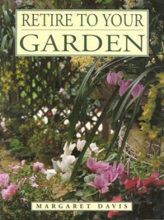 Retire to Your Garden by Margaret Davis