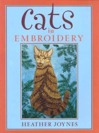 Cats In Embroidery by Heather Joynes