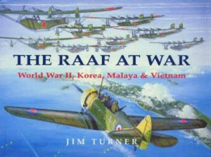 The RAAF At War by Jim Turner