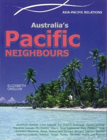 Asia Pacific Relations: Australia's Pacific Neighbours