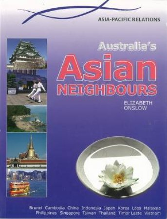 Asia Pacific Relations: Australia's Asian Neighbours