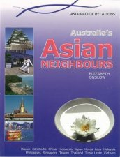 Asia Pacific Relations Australias Asian Neighbours