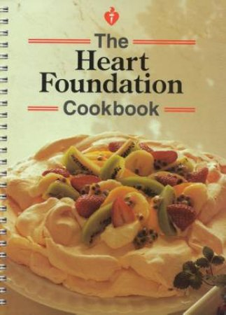 The Heart Foundation Cookbook by Various