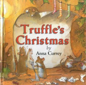 Truffle's Christmas by Anna Currey