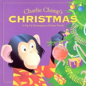 Charlie Chimps's Christmas by Keith Faulkner