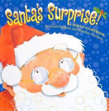 Santa's Surprise! Pop-Up Storybook by Keith Faulkner & Jonathan Lambert