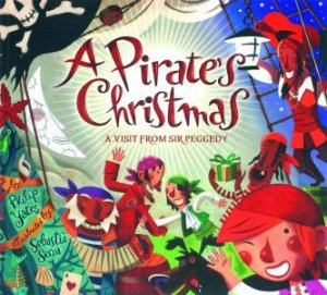 Pirate's Christmas: A Visit From Sir Peggedy by Philip Yates