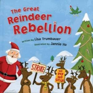 Great Reindeer Rebellion by Lisa Trumbauer