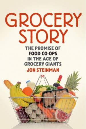 Grocery Story by Jon Steinman
