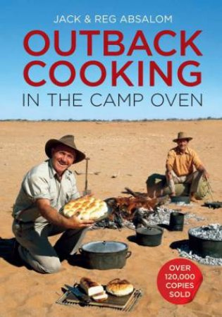 Outback Cooking In The Camp Oven by Jack & Reg Absalom