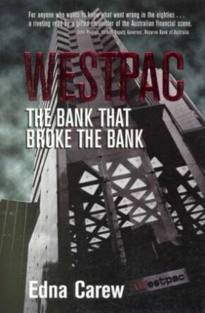 Westpac: The Bank that Broke the Bank by Edna Carew