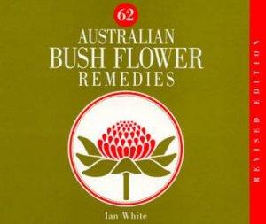 62 australian bush flower remedies by ian white 9780868247175 62 australian bush flower remedies by ian white mightylinksfo