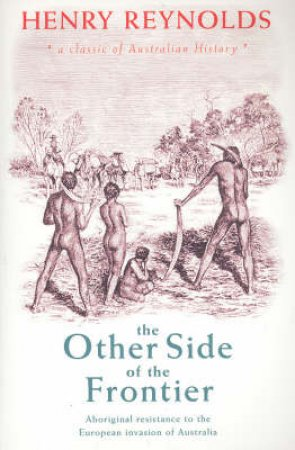 The Other Side Of The Frontier by Henry Reynolds