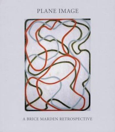 PLANE IMAGE:A BRICE MARDEN RETROSPECTIVE by Garrels G