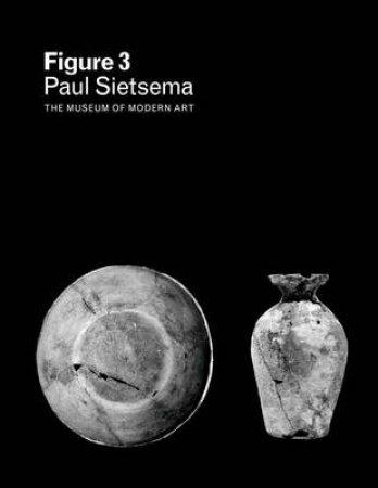 Paul Sietsema: Figure 3 by Cornelia Butler