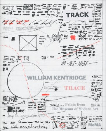 William Kentridge: Trace Prints from the Moma by Judith B Hecker