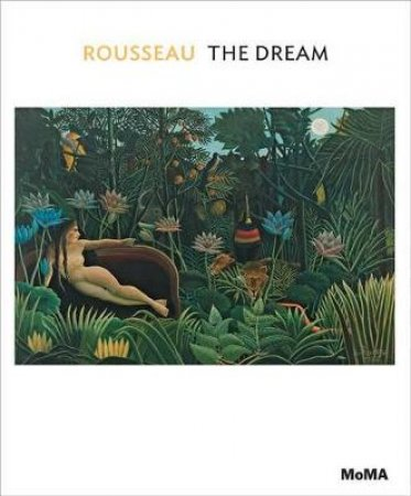 Henri Rousseau: The Dream by Ann Temkin