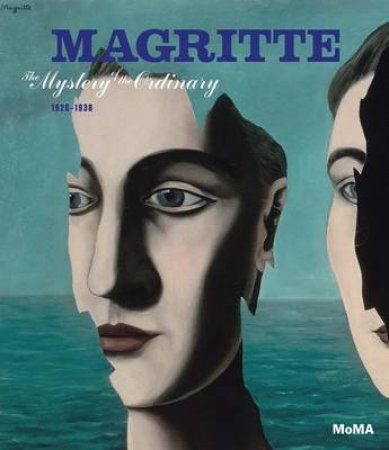 Magritte: Mystery of the Ordinary 1926 - 1938 by Stephanie D' Anne Umland