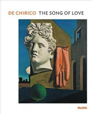 de Chirico: The Song of Love by Emily Braun