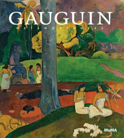 Gauguin: Metamorphoses by Starr Figura