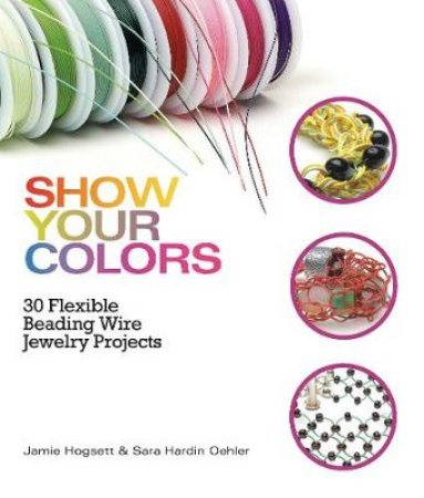Show Your Colors by Jamie Hogsett & Sara Oehler