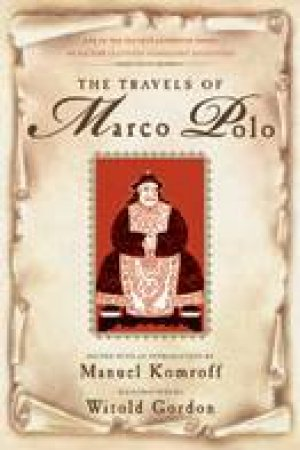 The Travels Of Marco Polo by Manuel Komroff