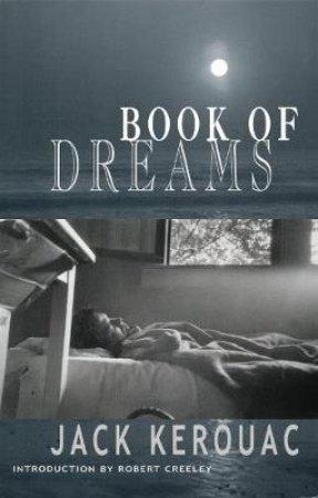 Book of Dreams by Robert Creeley & Jack Kerouac