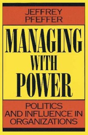 Managing with Power by Jeffrey Pfeffer