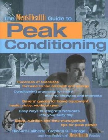 Men's Health Guide To Peak Conditioning by Richard Laliberte