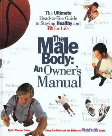 The Male Body: An Owner's Manual by Various