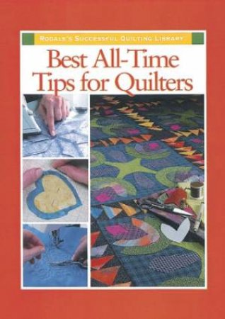 Best All-Time Tips For Quilters by Ellen Pahl