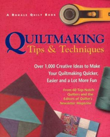 Quiltmaking Tips & Techniques by Suzanne Nelson