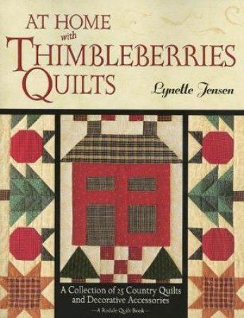 At Home With Thimbleberrie's Quilts by Lynette Jensen